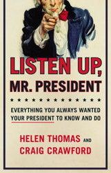 """Helen Thomas, """"Listen Up, Mr. President"""""""