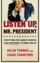 "Helen Thomas, ""Listen Up, Mr. President"""