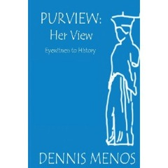 Imagine if Art Could Talk: Purview: Her View, Eyewitness to History by Dennis Menos