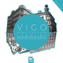 Vigo. Arquitecture Perdida Lost Architecture http://flashbackediciones.com/portfolio/vigo-arquitectura-perdida/