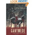 Ganymede: A Tale of Middle Eastern Intrigue by Terrence Douglas<br /><br /><br /><br /><br /><br /> As a radical Christian Lebanese sect secretly plans an act of terrorism, Colin Gordon begins his next assignment at the American Embassy in Germany. </p><br /><br /><br /><br /><br /> <p>http://amzn.to/1dr8Bmf