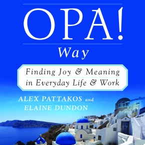 The OPA! Way: Finding Joy & Meaning in Everyday Life &Work