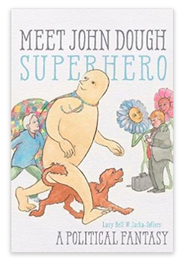 Meet John Dough, Superhero by Lucy Bell W.Jarka-Sellers